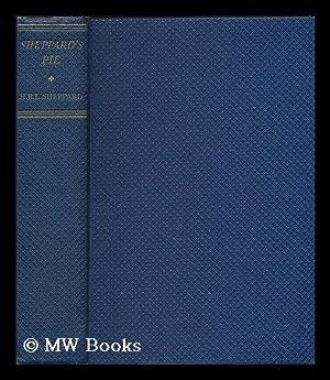 Sheppard's pie / by H.R.L. Sheppard: Sheppard, H. R. L. (Hugh Richard Lawrie), (1880-1937...