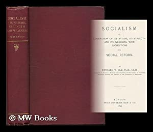 Socialism : an examination of its nature, its strength and its weakness, with suggestions for ...