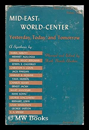 Mid-East : world-center, yesterday, today, and tomorrow: Anshen, Ruth Nanda