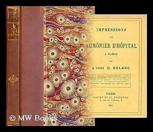 Impressions d'un aumonier d'hopital a Paris: Delarc, L'abbe O.