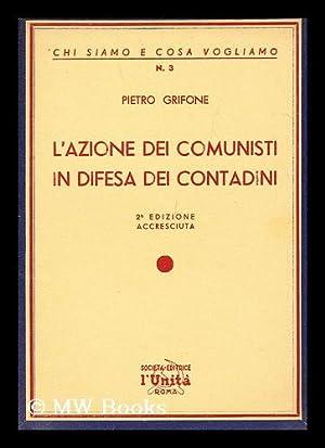 L'azione dei comunisti in difesa dei contadini: Grifone, Pietro