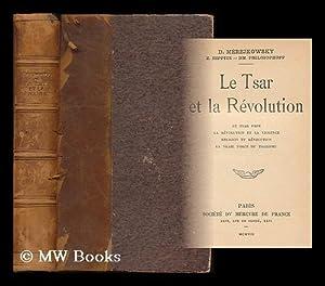 Le tsar et la revolution: Merezhkovsky, Dmitry Sergeyevich (1865-1941)