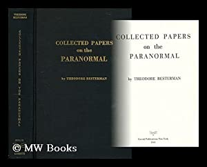 Collected papers on the paranormal: Besterman, Theodore (1904-1976)