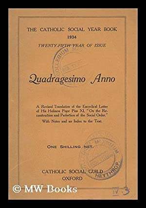 Catholic Social Year Book 1934 ; twenty-fifth year of issue : Quadragesimo Anno: Catholic Social ...