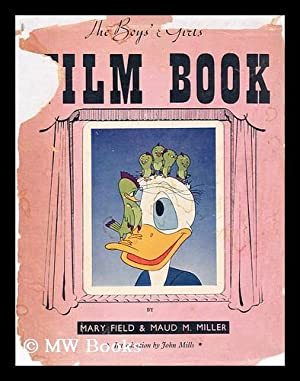 Boys' and girls' film book / by Mary Field and Maud M. Miller: Field, Mary; Miller, Maud M.