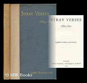Stray verses 1889-1890 / Robert Lord Houghton: Houghton, Richard Monckton Milnes, Baron (1809-...