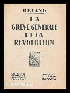 La greve generale et la revolution / Briand: Briand, Aristide (1862-1932)