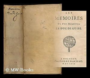 Les memoires de feu Monsieur le duc: Guise, Henri, duc