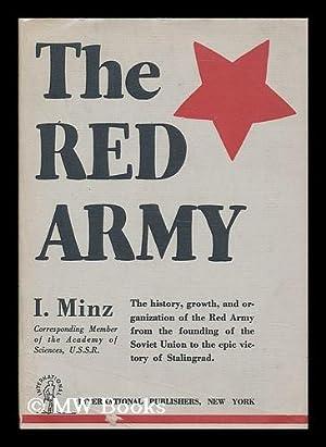 The Red Army / by Prof. I. Minz: Minz, I.