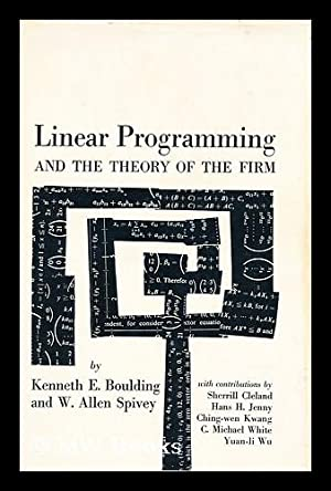 Linear programming and the theory of the firm / by Kenneth E. Boulding and W. Allen Spivey: ...