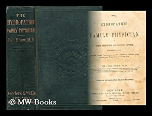 The hydropathic family physician. A ready prescriber: Shew, M. D.,