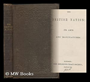 The British nation : its arts and manufactures: Religious Tract Society (Great Britain)