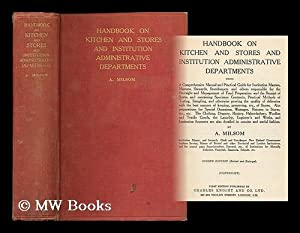 Handbook on kitchen and stores and institution: Milsom, A.