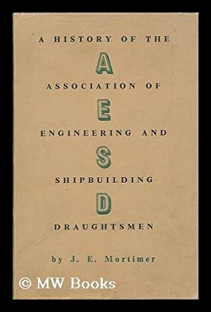 A history of the Association of Engineering: Mortimer, J. E.