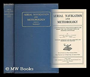 Aerial navigation and meteorology : a comprehensive treatise in simple language for the student ...