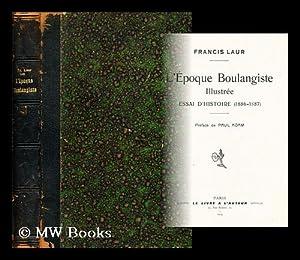 L'EÂ poque boulangiste : essai d'histoire (1886-1887): Laur, Francis (1844-)