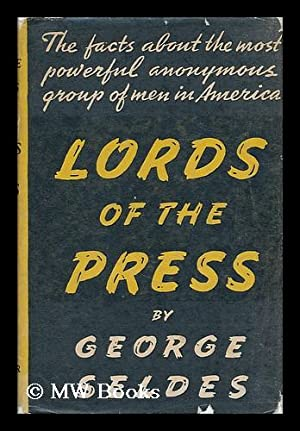 Lords of the press: Seldes, George (1890-1995)
