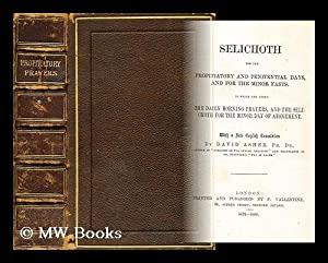 Selichoth for the propitiatory and penitential days,: Asher, David (Translated