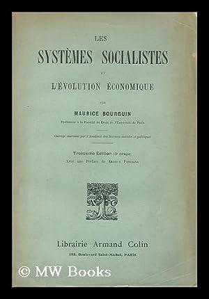 Les systemes socialistes et l'evolution economique / par Maurice Bourguin ; avec une preface de...