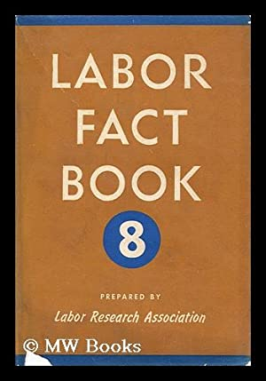 Labor Fact Book 8: Labor Research Association