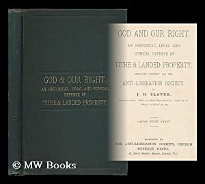 God and our right. An historical, legal and ethical defence of tithe & landed property. ...