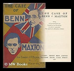 The case of Benn v. Maxton : being a correspondence on capitalism and socialism, to which is ...