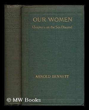 Our Women / by Arnold Bennett: Bennett, Arnold (1867-1931)