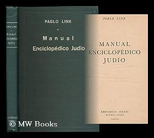 Manual enciclopedico judio / Pablo Link: Link, Pablo (1903- )