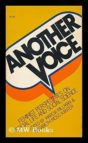 Another voice : feminist perspectives on social: Millman, Marcia. Kanter,