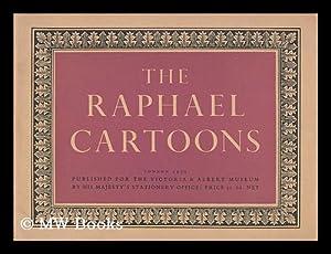 The Raphael cartoons / Victoria & Albert: Raphael, 1483-1520. Victoria