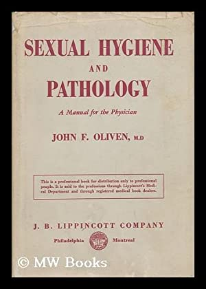 Sexual Hygiene and Pathology; a Manual for: Oliven, John F.