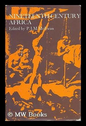 Nineteenth-Century Africa; Edited by P. J. M. McEwan: Maps Drawn by Regmarad: McEwan, Peter J. M.