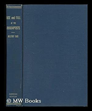 Rise and Fall of the Anabaptists: Bax, Ernest Belfort (1854-1926)