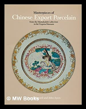 Masterpieces of Chinese export porcelain from the: Howard, David Sanctuary.