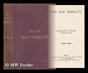 Our Old Nobility. by Noblesse Oblige, (Howard Evans): Evans, Howard (1839-1915)