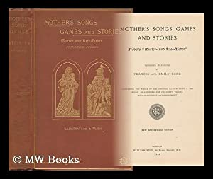 """Mother's Songs, Games and Stories; Fröbel's """"Mutter-: Frobel, Friedrich (1782-1852)"""