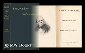 Labor and Law, with a Memoir and Two Portraits: Bradlaugh, Charles (1833-1891). Robertson, John ...