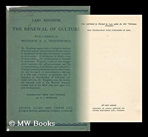The Renewal of Culture, Translated from the Swedish by G. C. Wheeler, with a Preface by Prof. E. A....