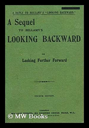 """A sequel to Looking backward, or """"Looking further forward"""" / by Richard Michaelis: ..."""