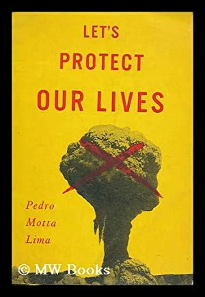 Let's protect our lives : there is 80 tons of TNT for everyone of us: Lima, Pedro Motta