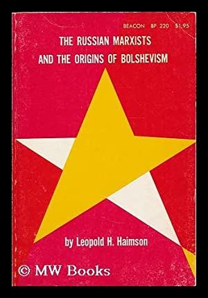 The Russian Marxists and the origins of Bolshevism: Haimson, Leopold H.
