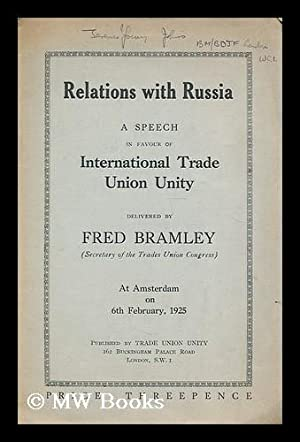Relations with Russia : a speech in favour of international trade union unity at Amsterdam on 6th ...