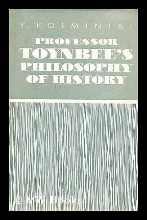 Professor Toynbee's philosophy of history / Y.: Kosminskii, E. A.