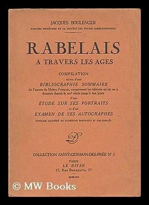 Rabelais a travers les ages: compilation suivie: Boulenger, Jacques (1879-1944)