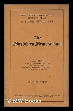 The Oberfohren memorandum : what German conservatives thought about the Reichstag fire : . full ...