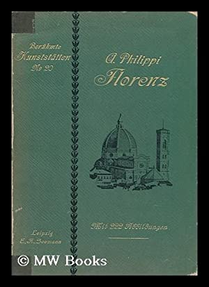 Florenz, Von Adolf Philippi; Mit 222 Abbildungen: Philippi, Adolf (1843-1918)