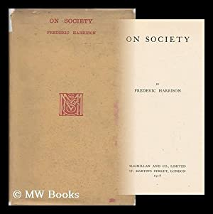 On Society: Harrison, Frederic (1831-1923)