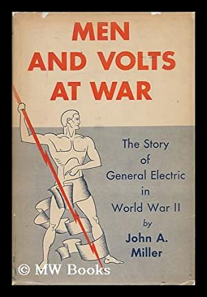 Men and Volts At War : the: Miller, John Anderson