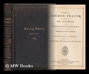 The Book of Common Prayer, and Administration: Protestant Episcopal Church