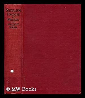 Socialism : promise or menace? / by Morris Hillquit and John A. Ryan: Hillquit, Morris (1869-...
